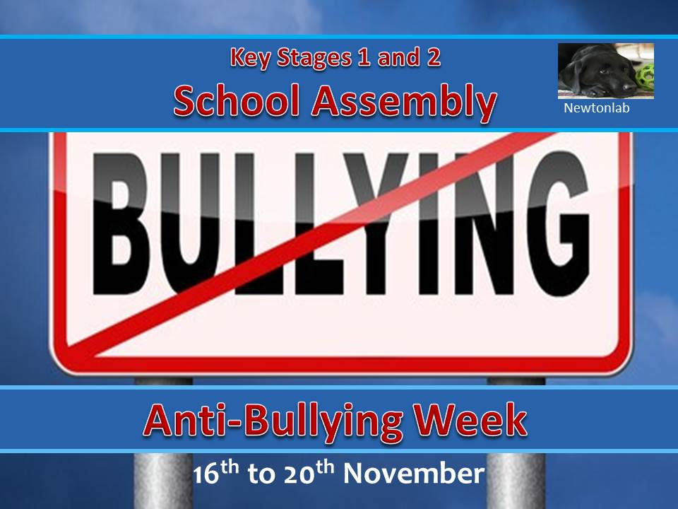 Anti-Bullying Week Assembly - 16th to 20th November 2020 - Key Stages 1 and 2