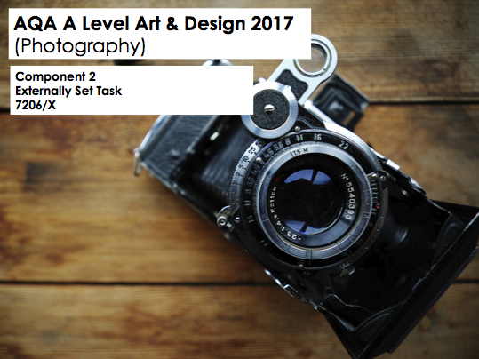 AQA A Level Art & Design (Photography) Component 2  - 7206/X - Exam Paper 2017