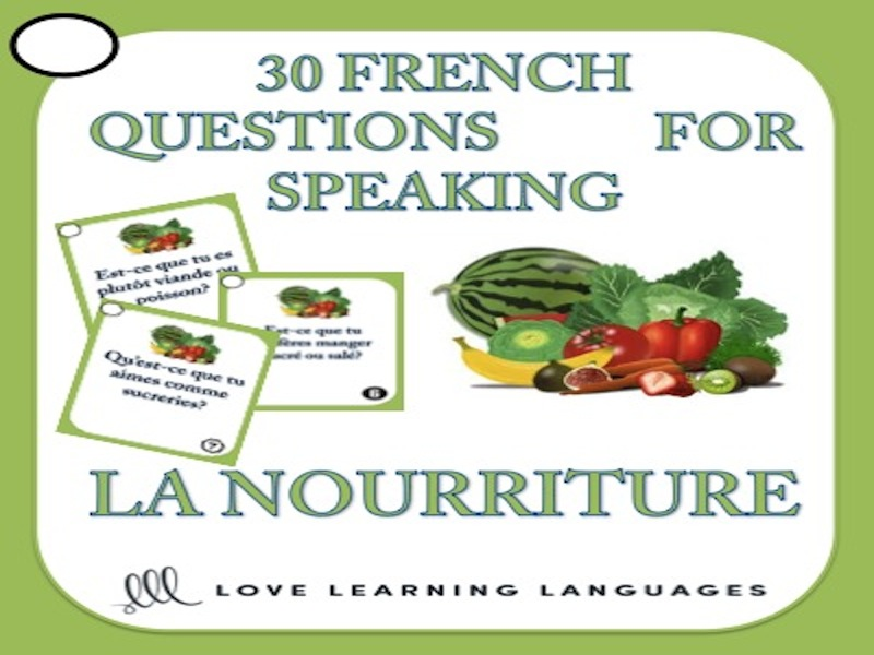 30 French speaking questions - La nourriture - Food