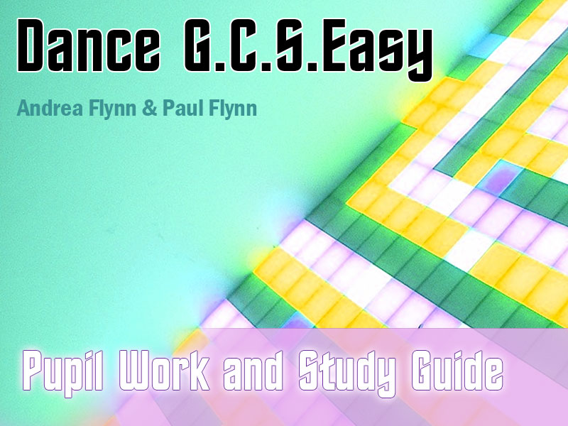 Dance GCSEasy - Pupil Work and Study Guide