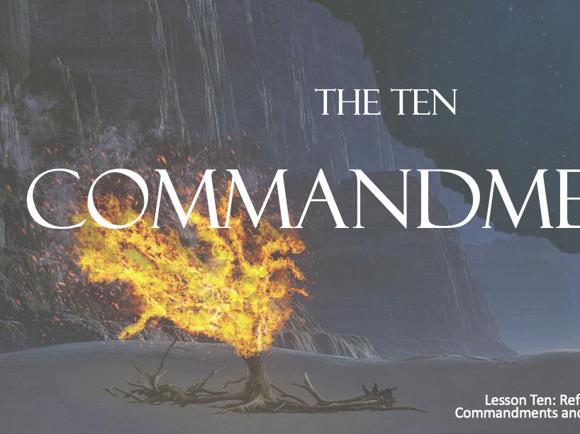 MOSES - Lessons 10 &11 - Ten Commandments - 60+Mins
