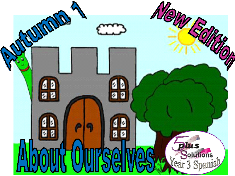 Primary Spanish WHOLE UNIT: Year 3 About Ourselves (Autumn 1)