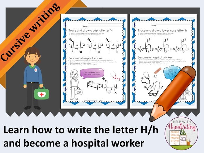 Learn how to write the letter H (Cursive style) and become a hospital worker