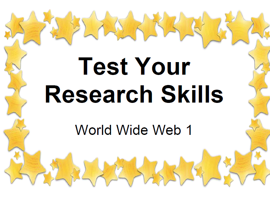 Test Your Research Skills World Wide Web 1