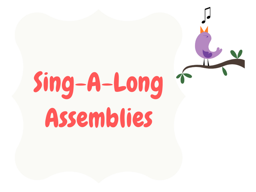 Sing-A-Long Assemblies