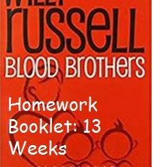 Blood Brothers: Homework (13 weeks)