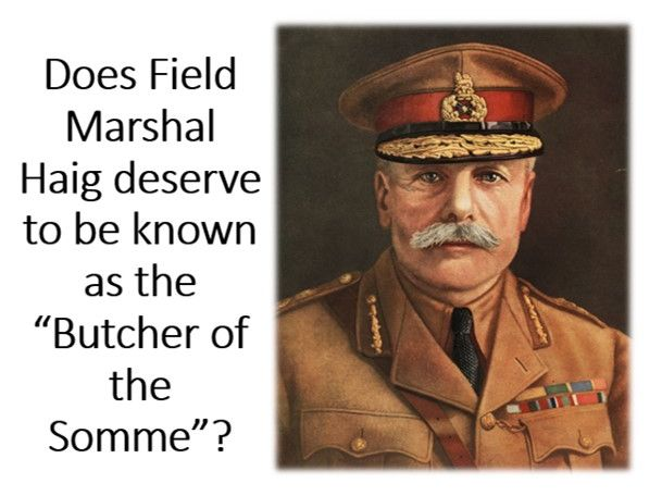 Field Marshal Haig and the Battle of the Somme