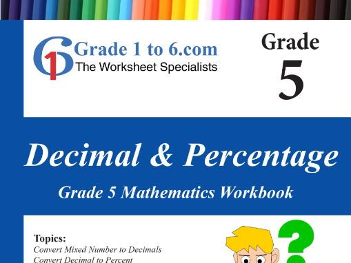 Decimals & Percentage  Grade 5 Maths Workbook from www.Grade1to6.com Books