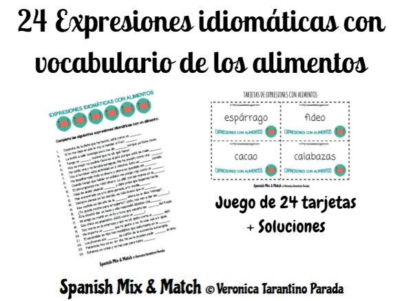 Spanish idioms related to food (card game + worksheet)