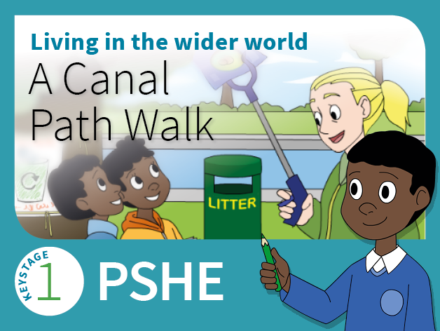 KS1 PSHE - Living in the wider world - A Canal Path Walk