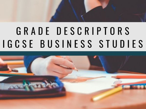 Grade Descriptors IGCSE Business studies