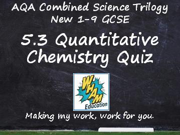 AQA Combined Science Trilogy: 5.3 Quantitative Chemistry Quiz
