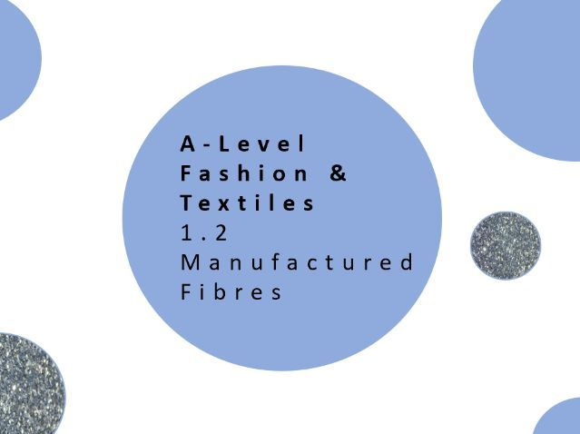 A Level Fashion and Textiles | 1.2 Performance Characteristics of materials | Manufactured Fibres
