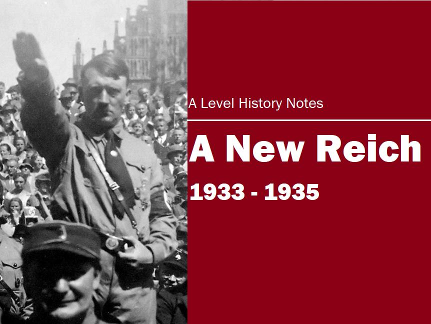 New Reich 1933-5; the Nazi Dictatorship