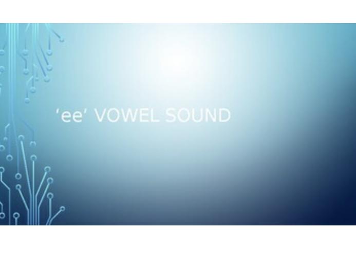 'ee' Vowel Sound