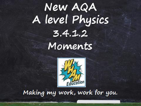 AQA A Level Physics 3.4.1.2 Moments