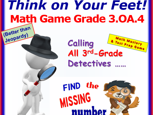 3.OA.4 THINK ON YOUR FEET MATH! Interactive Test Prep Game— x or ÷ Find The Unknown