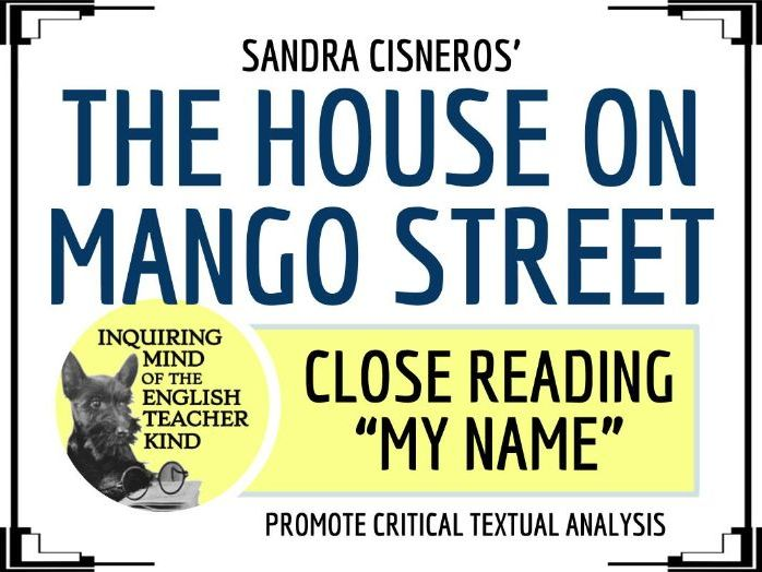 "The House on Mango Street Close Reading of ""My Name"""