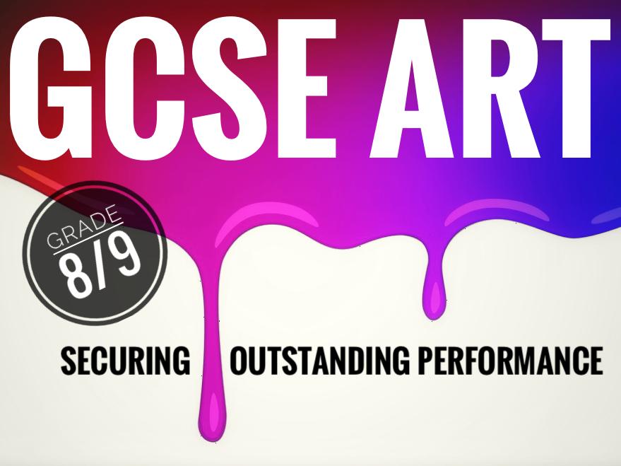 Art. GCSE Art. Securing outstanding performance - GCSE Art