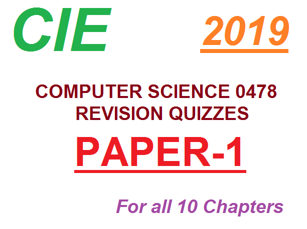 CIE Computer Science 0478 Revision  Pack(Paper-1) 10 sets of chapter quizzes