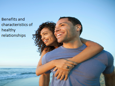 Positive aspects and characteristics of healthy relationships