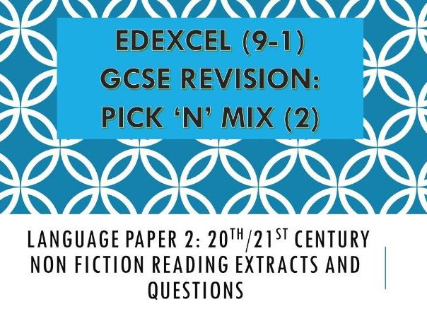 Edexcel 'Pick n Mix': Revision-English Language Paper 2 - Non Fiction Reading Extracts and Questions