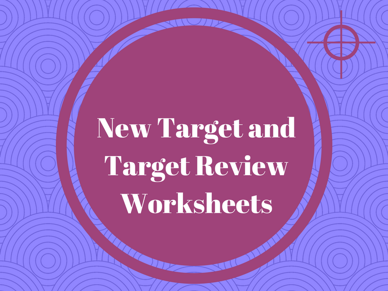 Target and Target Review Worksheets