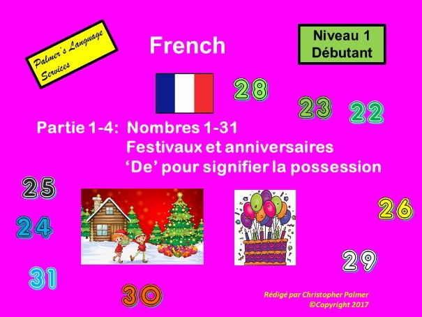 French for Adults: Beginners: Part 4: Numbers 1-31, birthdays and festivals and 'de' - possession