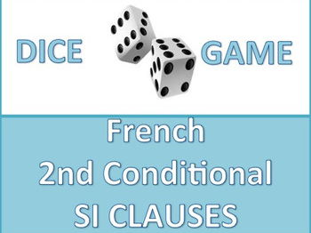 French 2nd Conditional SI CLAUSE Dice Game