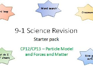 P12,13 Particle Model, Forces and Matter Revision starter pack Science 9-1