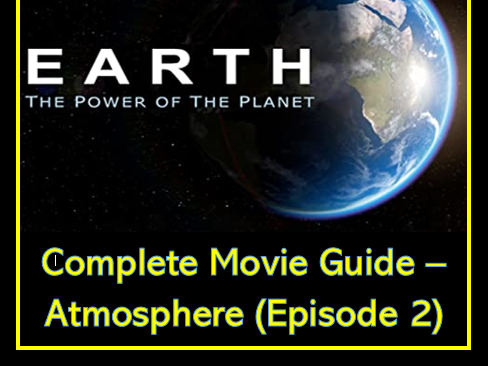 Earth - The Power of the Planet: ATMOSPHERE (Complete Movie Sheet)