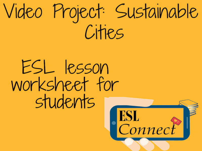 Green Cities: Video Project Worksheet