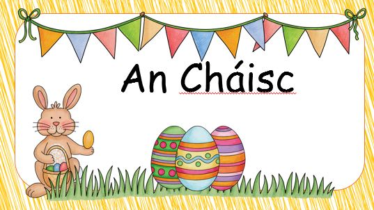 An Cháisc - Easter in Irish