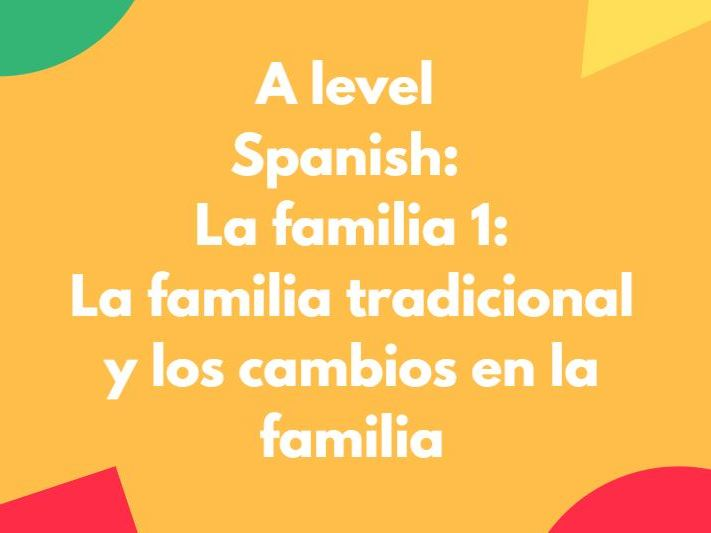 A Level Spanish: La familia 1: La familia tradicional y la evolución de las familias