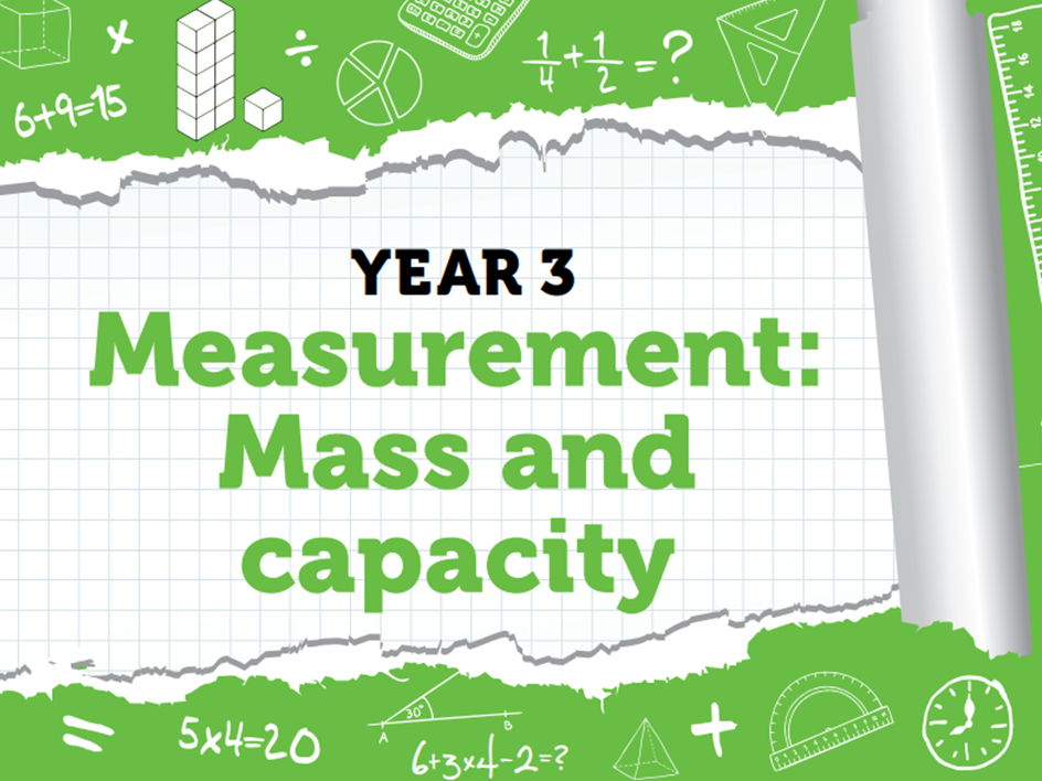 Year 3 – Measurement – Mass and capacity – Summer week 9 – Introducing mass, measuring & estimating