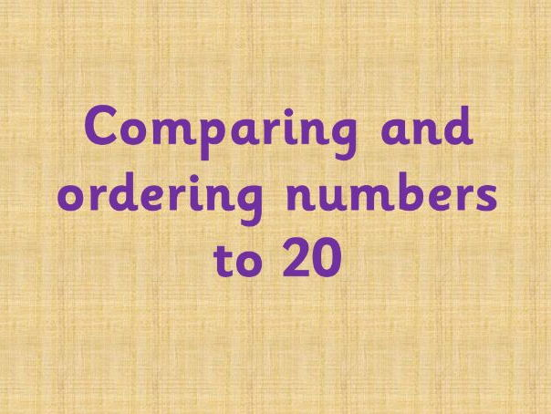 Comparing and ordering numbers to 20