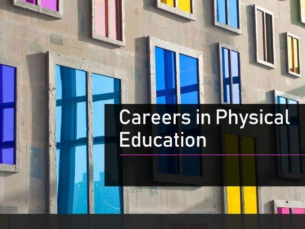 Increase knowledge of careers using PE skiils