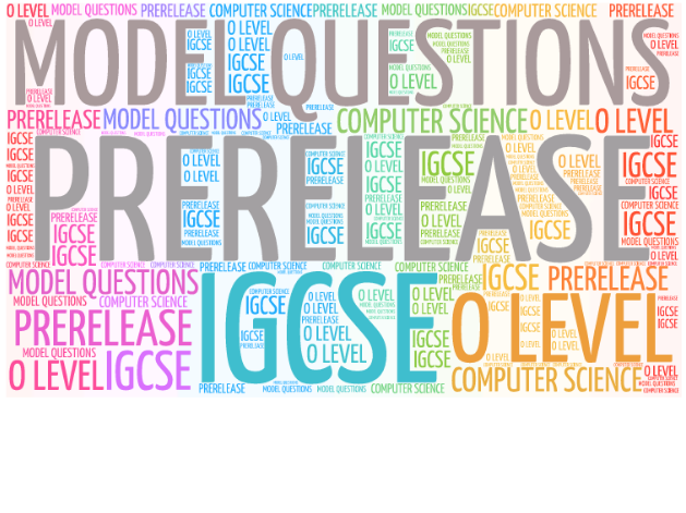 WORKSHEET FOR PRERELEASE MATERIAL IGCSE / O LEVEL COMPUTER SCIENCE