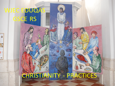 WJEC EDUQAS GCSE RELIGIOUS STUDIES – REVISION MATERIALS – CHRISTIAN PRACTICES