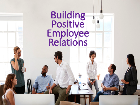 Building Positive Employee Relations – Human Resource