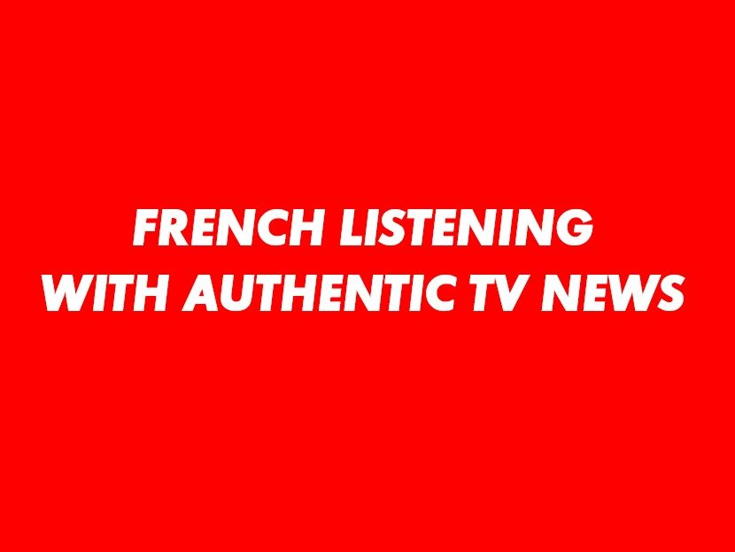 French Listening with Authentic Materials