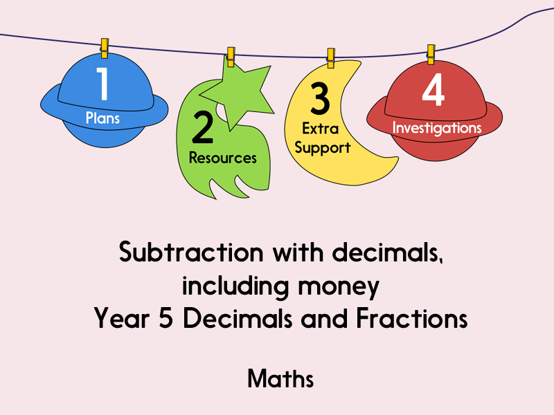 Subtraction with decimals, e.g. money (Year 5 Decimals and Fractions)