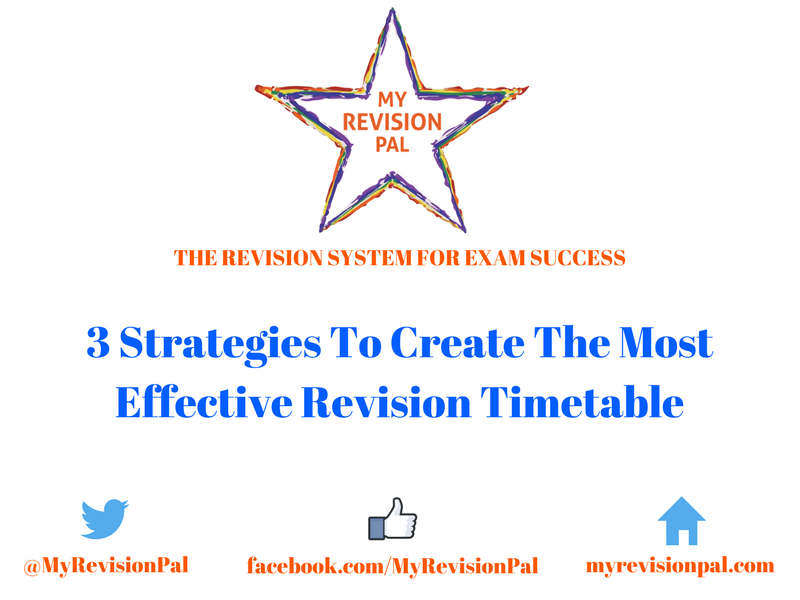 3 Strategies To Create The Most Effective Revision Timetable