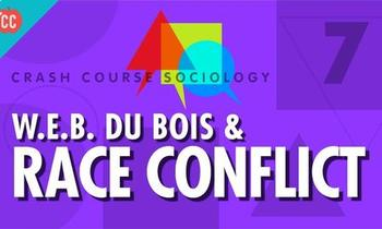 Crash Course Sociology E#7 W.E.B Dubois & Race Conflict Questions & Key