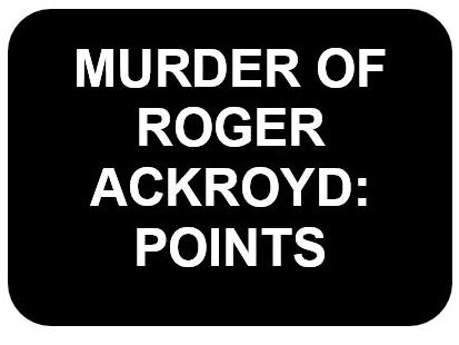 Murder of Roger Ackroyd detailed points (A Level English)