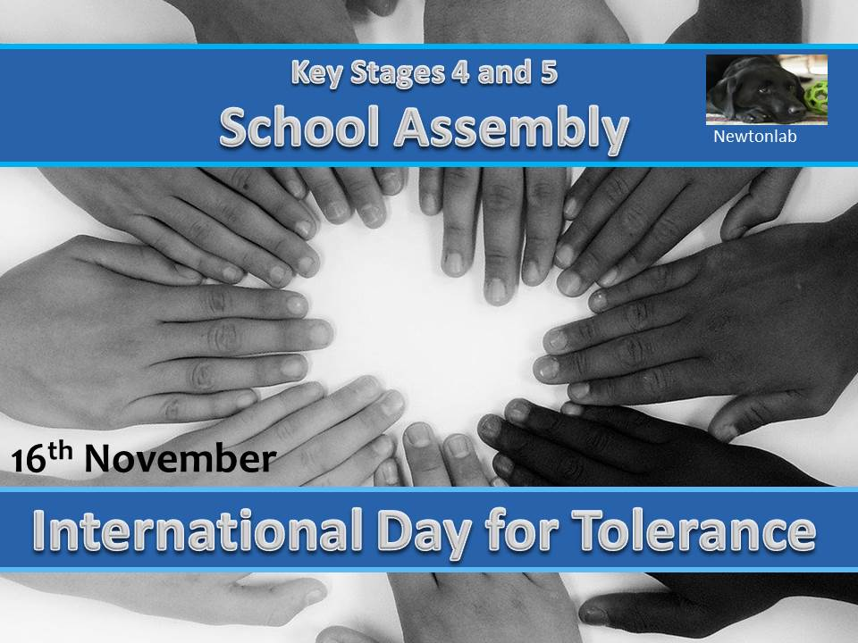 International Day of Tolerance Assembly - 16th November - Key Stages 4 and 5