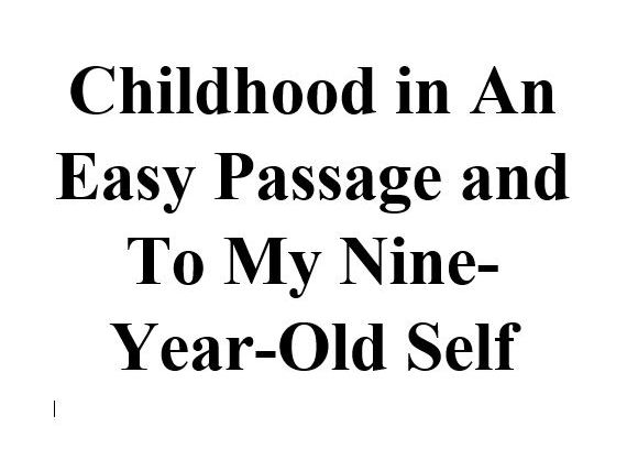 How is childhood presented in 'An Easy Passage' and 'To My Nine-Year-Old Self'?