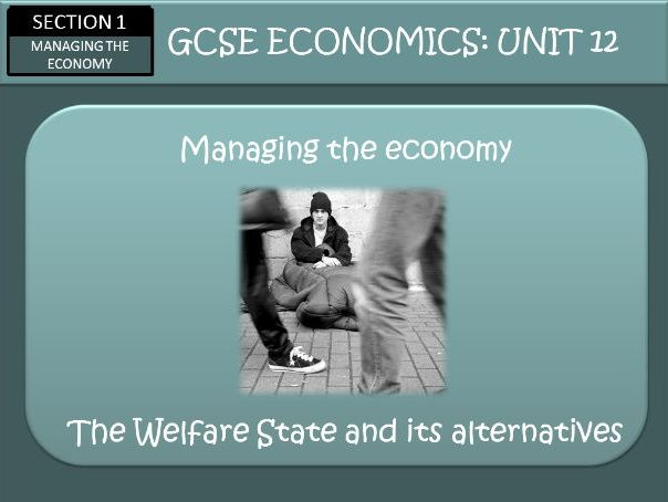 AQA GCSE Economics Unit 12 The Welfare State