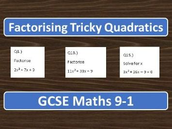 GCSE Maths 9-1 Factorising 'Tricky' Quadratics