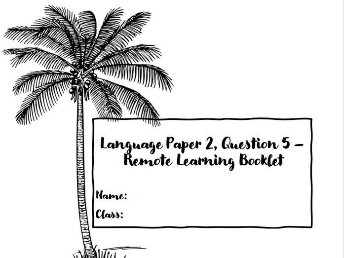 AQA Language Paper 2/Question 5 Remote Learning Booklet